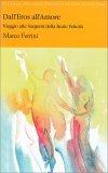 Dall'Eros all'Amore di Marco Ferrini