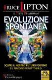 Evoluzione Spontanea di Bruce Lipton, Steve Bhaerman