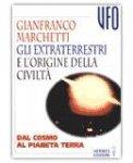 Gli Extraterrestri e l'Origine della Civiltà di Gianfranco Marchetti