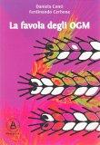 La Favola degli OGM di Ferdinando Cerbone, Daniela Conti