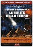 Mondi in Collisione 2: le Ferite della Terra di Immanuel Velikovsky