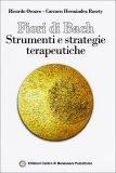 Fiori di Bach - Strumenti e Strategie Terapeutiche di Carmen Hernandez Rosety, Ricardo Orozco