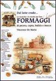 Le Tecniche e le Ricette per Fare Formaggi di Fattoria di Vincenzo De Maria
