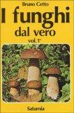 I Funghi dal Vero 1 di Bruno Cetto