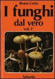 I Funghi dal Vero - Vol. 3