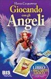 Giocando con gli Angeli - Libro + Carte di Hania Czajkowski