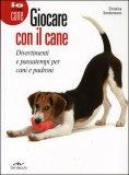 Giocare con il Cane di Christina Sondermann