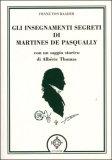 Gli Insegnamenti Segreti di Martines De Pasqually di Franz Von Baader