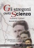 Gli Stregoni della Scienza di Roberto Volterri