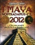 I Maya, Nostradamus e il 2012 di Spencer Carter