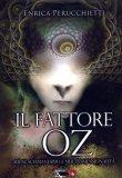 Il Fattore Oz di Enrica Perucchietti