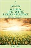 Il Libro dell'Amore e della Creazione di Paul Selig