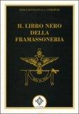 Il Libro Nero della Framassoneria di Serge Raynaud De La Ferrière