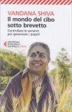 Il Mondo del Cibo Sotto Brevetto di Vandana Shiva