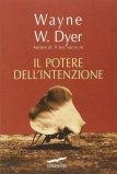 Il Potere dell'Intenzione di Wayne W. Dyer