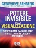 Il Potere Invisibile della Visualizzazione - Libro di Genevieve Behrend