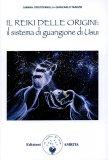 Il Reiki delle Origini: Il Sistema di Guarigione di Usui di Giancarlo Tarozzi, Gianna Cristofanilli