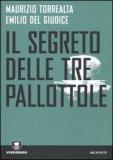 Il Segreto delle tre Pallottole di Maurizio Torrealta, Emilio Del Giudice