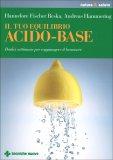 Il Tuo Equilibrio Acido-Base di Hannelore Fischer Reska