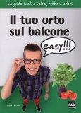 Il Tuo Orto sul Balcone Easy di Grazia Cacciola
