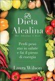 La Dieta Alcalina - The Alkaline Diet di Laura Wilson
