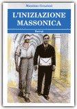 L'Iniziazione Massonica di Massimo Graziani