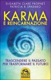 Karma e Reincarnazione - Libro di Elizabeth Clare Prophet, Patricia R. Spadaro