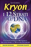 Kryon - I 12 Strati del DNA di Kryon, Lee Carroll