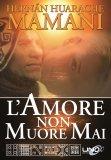 L'Amore non Muore Mai di Hernàn Huarache Mamani