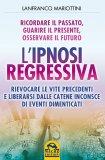 L'Ipnosi Regressiva di Lanfranco Mariottini