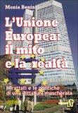 L'Unione Europea: il Mito e la Realtà di Monia Benini