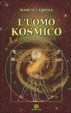 L'uomo Kosmico - Libro di Marco La Rosa