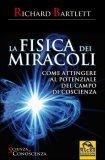 La Fisica dei Miracoli di Richard Bartlett