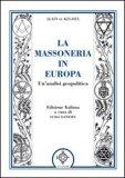 La Massoneria in Europa di Alain De Keghel, Luigi Danesin