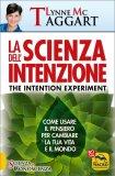 La Scienza dell'intenzione - Libro di Lynne McTaggart
