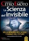 La Scienza dell'Invisibile di Massimo Citro, Masaru Emoto