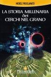 La Storia Millenaria dei Cerchi nel Grano di Michele Proclamato