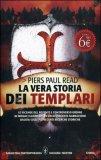 La Vera Storia dei Templari di Piers Paul Read