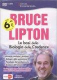 Le Basi della Biologia delle Credenze - DVD di Bruce Lipton