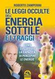 Le Leggi Occulte dell'Energia Sottile e i 7 Raggi di Roberto Zamperini