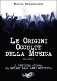 Le Origini Occulte della Musica - Vol.1 di Enrica Perucchietti