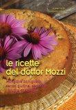 Le Ricette del Dottor Mozzi di Esther Mozzi, Gianfranco Negri, Piero Mozzi