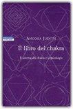 Il Libro dei Chakra di Judith Anodea