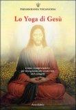Lo Yoga di Gesù di Paramhansa Yogananda