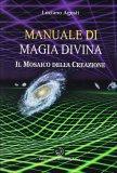 Manuale di Magia Divina di Luciano Agosti