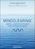 Meditazione guidata - MindClearing ® - Libro + CD di Elena Benvenuti