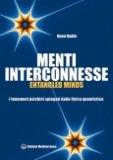 Menti Interconnesse - Entangled Minds di Dean Radin