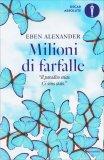 Milioni di Farfalle di Eben Alexander