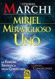 Mirjel - Il Meraviglioso Uno di Vittorio Marchi