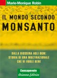 Il Mondo Secondo Monsanto di Marie-Monique Robin